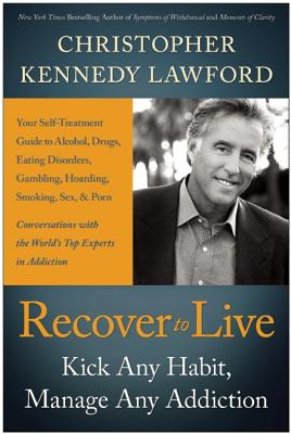 Recover-to-Live-Kick-Any-Habit-Control-Any-Addiction-Lawford-Christopher-9781936661961