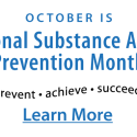 October is National Substance Abuse Prevention Month